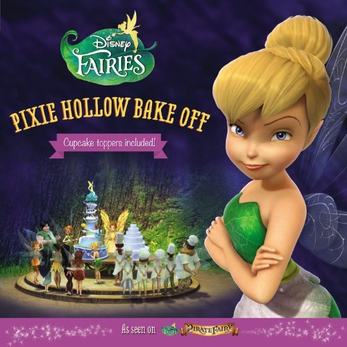 Disney Fairies: Pixie Hollow Bake Off (Disney Fairies (Little Brown)) by Celeste Sisler (2014-03-04)