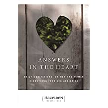 Answers in the Heart: Daily Meditations For Men And Women Recovering From Sex Addiction (Hazelden Meditation Series) (English Edition)