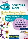 Mémo Concours PACES - 2éd. -Physique, Biophysique, Chimie, Mathématiques, Biostatistiques...