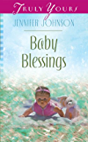 Baby Blessings (Truly Yours Digital Editions Book 1029)