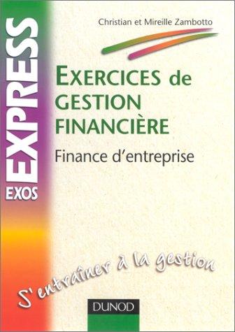 Exercices de gestion financière : Finance d'entreprise