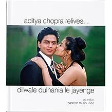Aditya Chopra Relives...: As Told to Nasreen Munni Kabir (Dilwale Dulhania Le Jayenge)