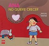 Ana no quiere crecer (Cuentos para sentir)
