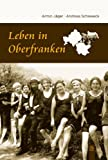 Leben in Oberfranken - Armin Jäger