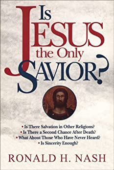 Is Jesus the Only Savior? by [Nash, Ronald H.]