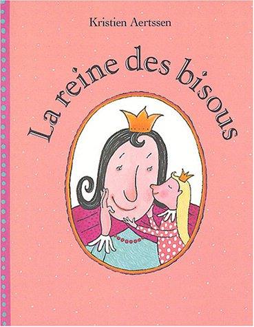 La Reine des bisous par Kristien Aertssen