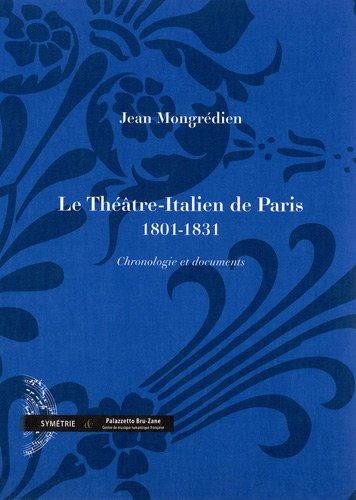 Le Théâtre-Italien de Paris (1801-1831), chronologie et documents