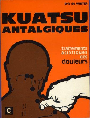 2. Kuatsu antalgiques - traitement asiatiques des douleurs - 2ème édition