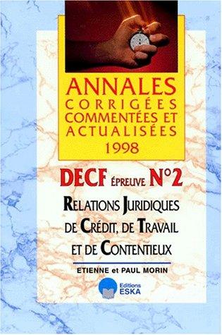 DECF N° 2 RELATIONS JURIDIQUES DE CREDIT, DE TRAVAIL ET DE CONTENTIEUX. Annales 1998