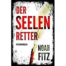 Der Seelenretter - Ein Thriller von Noah Fitz (Ein Johannes-Hornoff-Thriller #3)