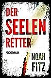 Der Seelenretter - Ein Thriller von Noah Fitz (Ein Johannes-Hornoff-Thriller #3) Bild