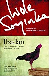 Ibadan: The Penkelemes Years - A Memoir, 1945-67 by Wole Soyinda (2000-01-17)