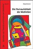 Die Vertraulichkeit der Mediation: Zur Wahrung der Vertraulichkeit der im Mediationsverfahren offenbarten Informationen in einem nachfolgenden ... zur Theorie und Praxis der Mediation)