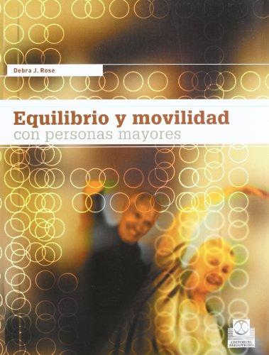 Descargar Libro Equilibrio y Movilidad Con Personas Mayores (Tercera Edad) de Debra J. Rose