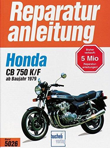 Honda CB 750 K/F Bol d'or (ab 1979) (Reparaturanleitungen) (Und Reifen Honda Felgen)