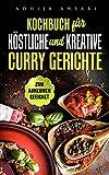 Kochbuch für köstliche und kreative Curry Gerichte !Leckere Ayurveda Küche-super zum Abnehmen geeignet