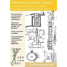 Destillation selber bauen: Nutzen Sie jetzt 499 Patente!