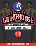 "Grindhouse: The Forbidden World of ""Adults Only"" Cinema: The Forbidden History of ""Adults Only"" Cinema / Eddie Muller and Daniel Faris."