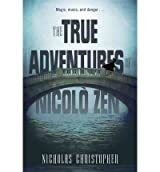 By Nicholas Christopher ( Author ) [ True Adventures of Nicolo Zen By Oct-2015 Paperback