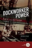 Dockworker Power: Race and Activism in Durban and the San Francisco Bay Area (Working...
