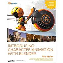 Introducing Character Animation with Blender by Tony Mullen (2007-02-27)