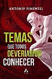 TEMAS QUE TODOS DEVERÍAMOS CONHECER (1) (Portuguese Edition)