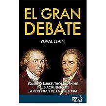 El gran debate: Edmund Burke, Thomas Paine y el nacimiento de la derecha y de la izquierda