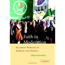 Faith in Moderation: Islamist Parties in Jordan and Yemen
