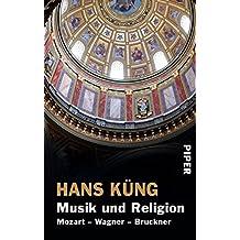 Musik und Religion: Mozart – Wagner – Bruckner