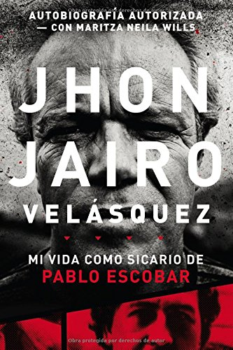 Mi Vida Como Sicario de Pablo Escobar por Jhon Jairo Velasquez