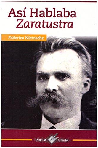 Así hablaba zaratustra / Thus Spoke Zarathustra: Un Libro Para Todos Y Para Nadie
