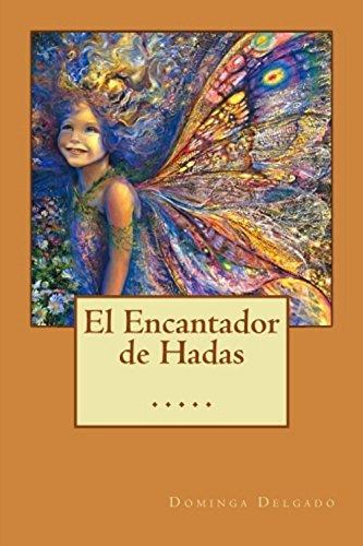 El Encantador de Hadas (Contando Cuentos nº 21) por Dominga Delgado