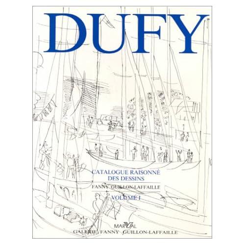 DUFY Catalogue Raisonné des dessins Volume 1. Fanny GUILLON LAFAILLE