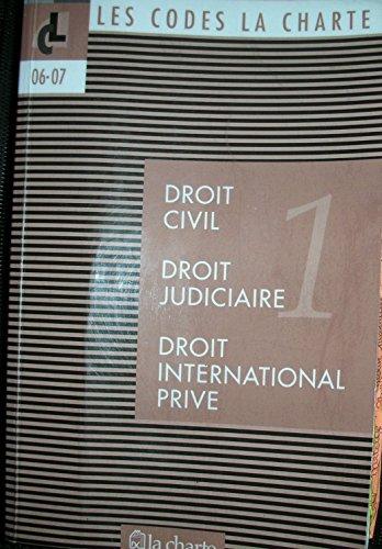 DROIT CIVIL - DROIT JUDICIAIRE - DROIT INTERNATIONAL PRIVE - tome 1 des codes La Charte