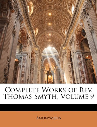 Complete Works of Rev. Thomas Smyth, Volume 9