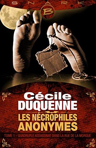 Quadruple assassinat dans la rue de la Morgue: Les Nécrophiles anonymes, T1