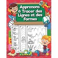 Apprenons à Tracer des Lignes et des Formes: Cahier d'activités et de graphisme pour l'école maternelle. Apprentissage…