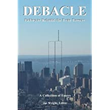 Debacle: Failing to Rebuild the Twin Towers: A Collection of Essays (English Edition)