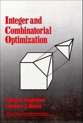 Integer and Combinatorial Optimization (Wiley Series in Discrete Mathematics and Optimization) by Laurence A. Wolsey (1988-06-03)