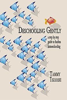 Deschooling Gently (English Edition) de [Takahashi, Tammy]