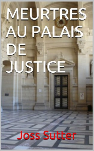 MEURTRES AU PALAIS DE JUSTICE