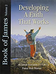 Book of James Volume 2: Developing a Faith That Works (Six Lessons from James...