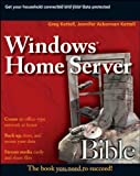 Windows Home Server Bible by Greg Kettell (2008-03-17)