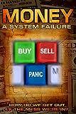 Money: A System Failure [ Edizione: Stati Uniti]