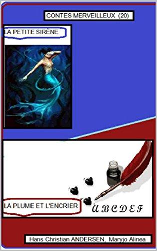 Descargar Libro -1   LA PETITE SIRÈNE -2  LA PLUME ET L'ENCRIER (Illustré) (CONTES MERVEILLEUX (20)) de Hans Christian ANDERSEN