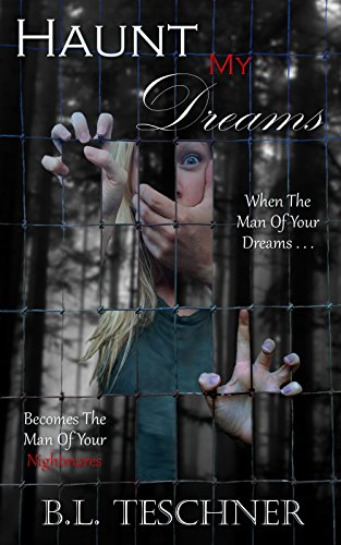 Haunt My Dreams: When The Man Of Your Dreams Becomes The Man Of ...
