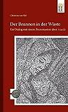 Der Brunnen in der Wüste: Ein Dialog mit einem Protestanten über Maria (500 Jahre Luther und Reformation, Band 4) - Clemens Van Ryt