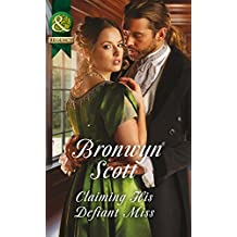 Claiming His Defiant Miss (Mills & Boon Historical) (Wallflowers to Wives, Book 3)
