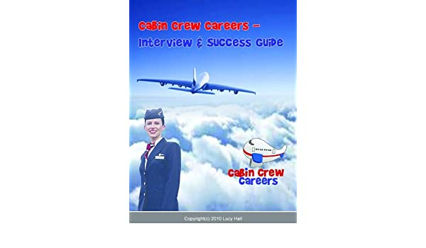 Cabin Crew Careers - Interview & Success Guide eBook: Lucy