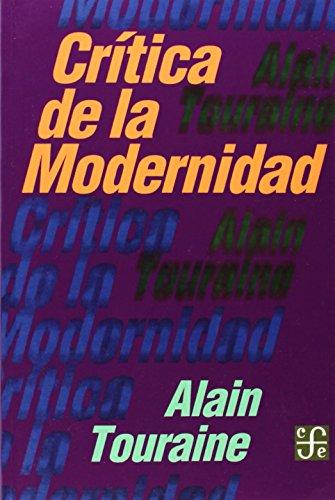 Critica de la Modernidad (Coleccion Popular) por Alain Touraine